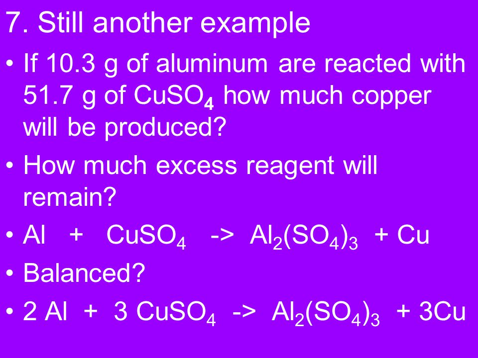 E. Calculating Limiting Reactants 1. Write a balanced equation. 2. For each reactant, calculate the amount of product formed. 3. Smaller answer indica