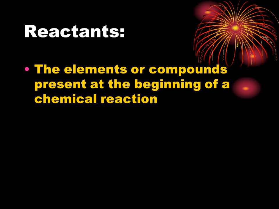 Chemical Reactions and Enzymes chemical reaction: process that changes one set of compounds (reactants) into another set of compounds (products) A.