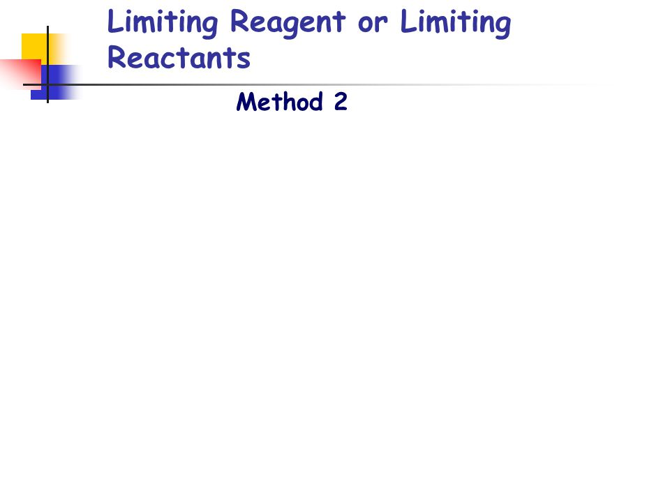 Limiting Reagent or Limiting Reactants Method 2