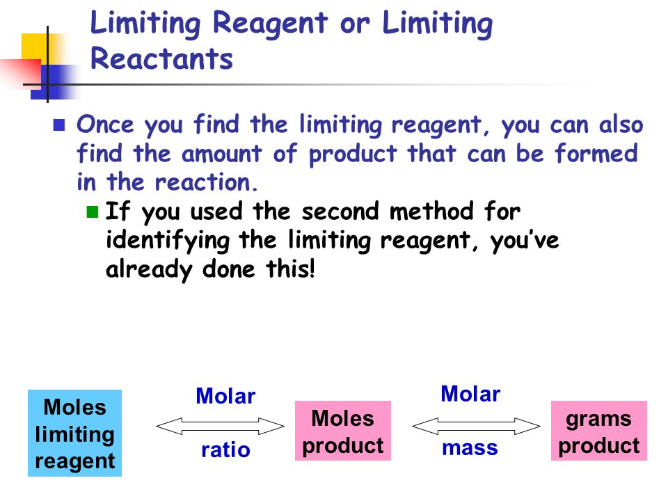 Limiting Reagent or Limiting Reactants Once you find the limiting reagent, you can also find the amount of product that can be formed in the reaction.