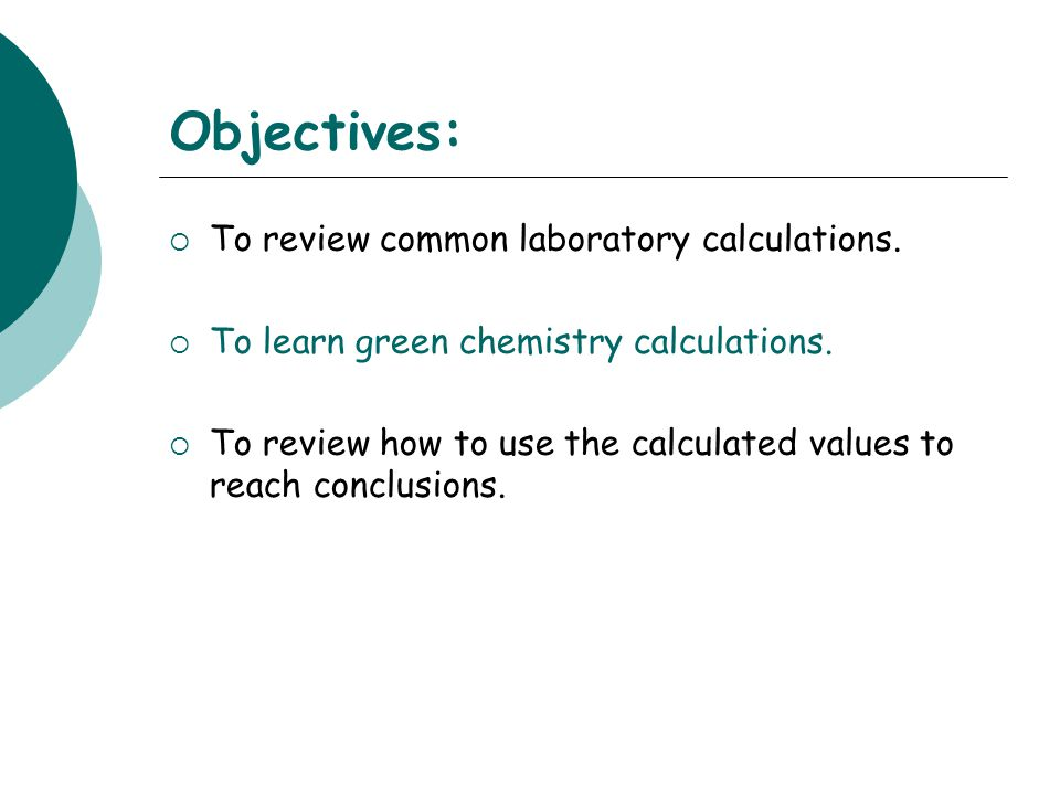 Objectives:  To review common laboratory calculations.