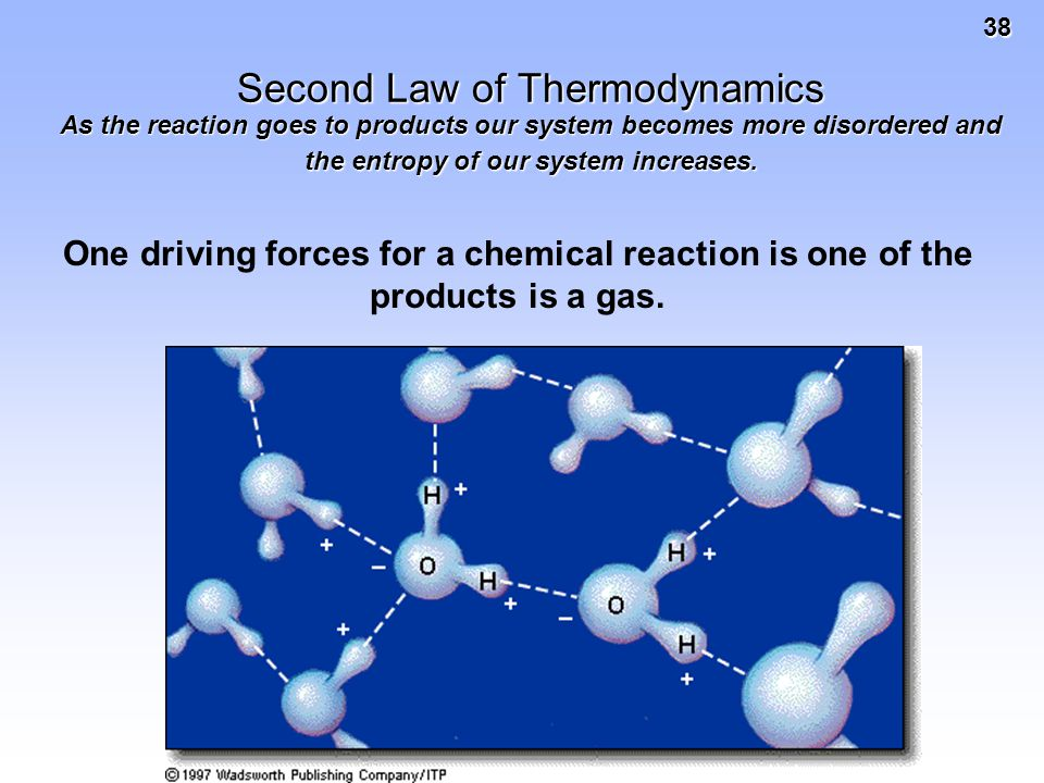 38 Second Law of Thermodynamics As the reaction goes to products our system becomes more disordered and the entropy of our system increases.