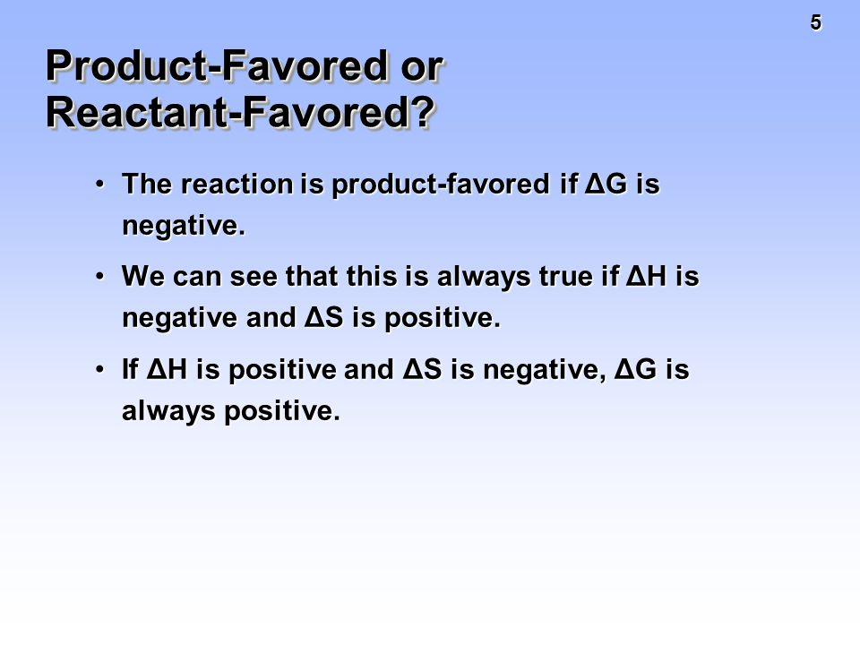 6 Product-Favored or Reactant-Favored.