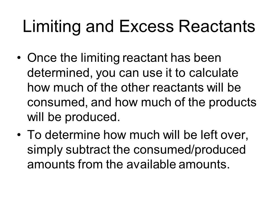 Limiting and Excess Reactants http://www.mhhe.com/physsci/chemistry/e ssentialchemistry/flash/limitr15.swfhttp://www.mhhe.com/physsci/chemistry/e ssentialchemistry/flash/limitr15.swf