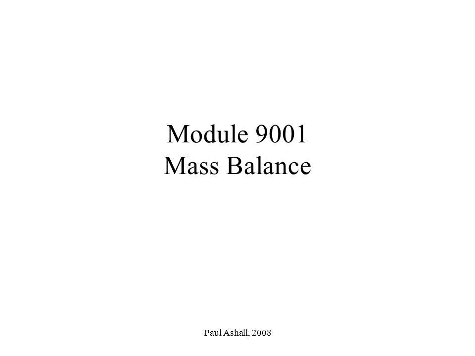 Paul Ashall, 2008 Module 9001 Mass Balance