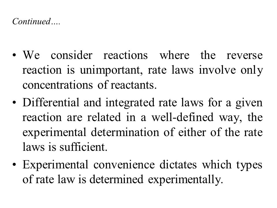Method of Initial Rates Initial Rate: the instantaneous rate just after the reaction begins.