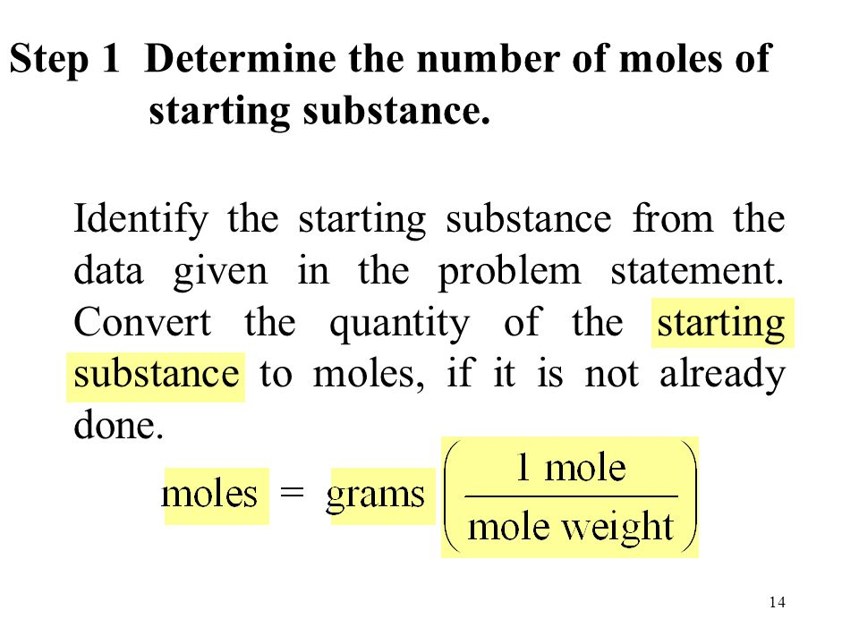 14 Identify the starting substance from the data given in the problem statement.