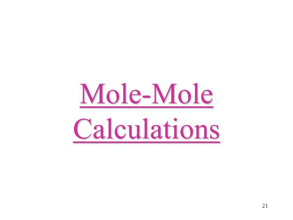 21 Mole-Mole Calculations