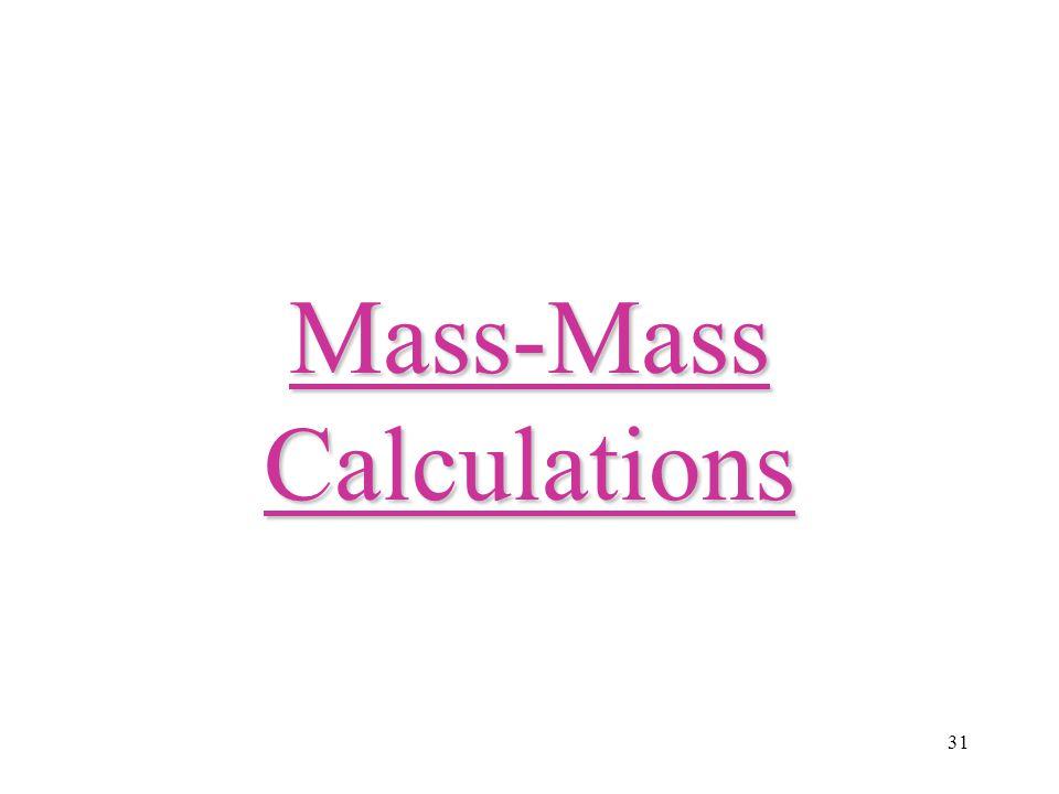 31 Mass-Mass Calculations