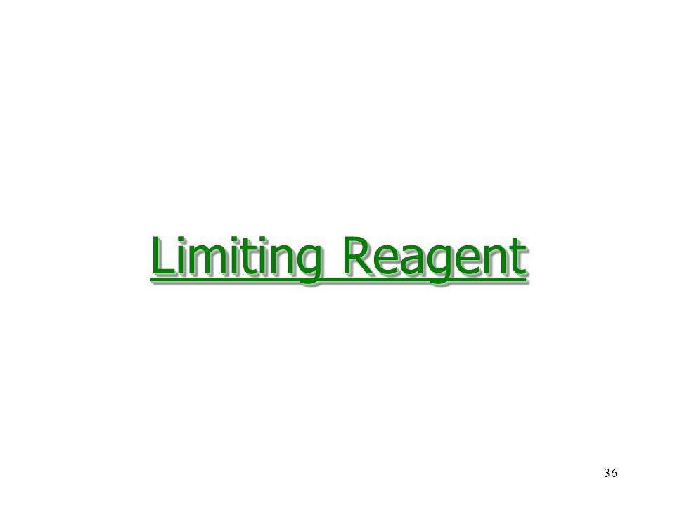 36 Limiting Reagent