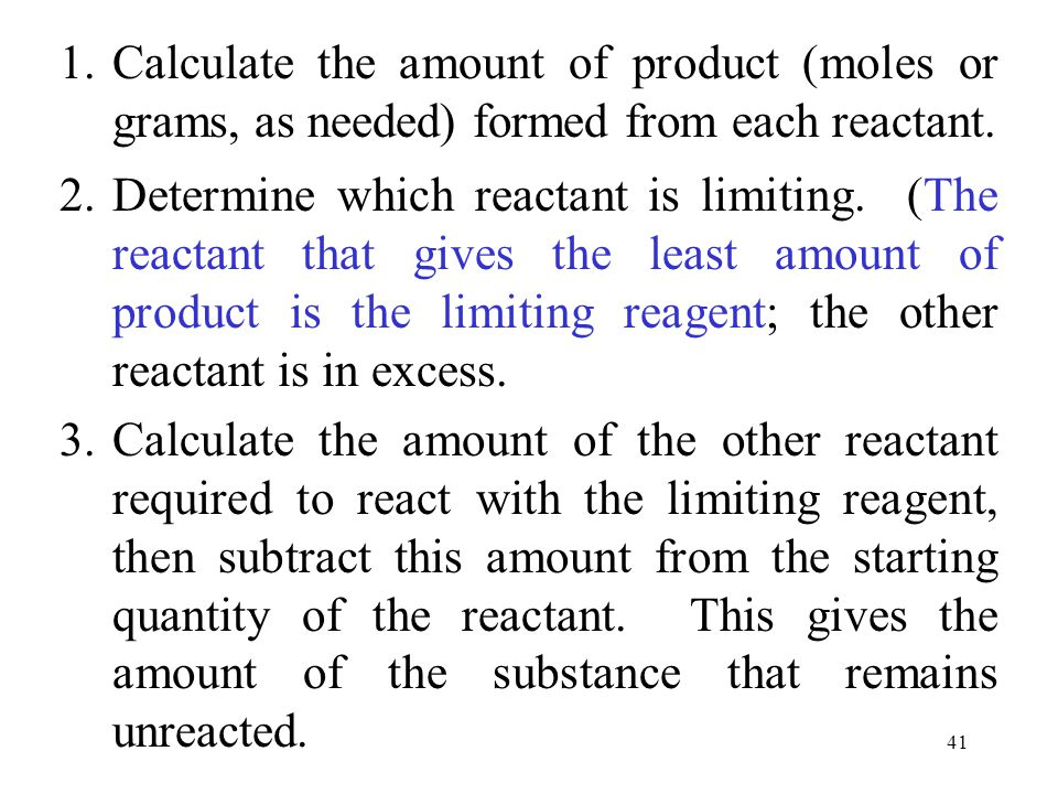 41 1.Calculate the amount of product (moles or grams, as needed) formed from each reactant.