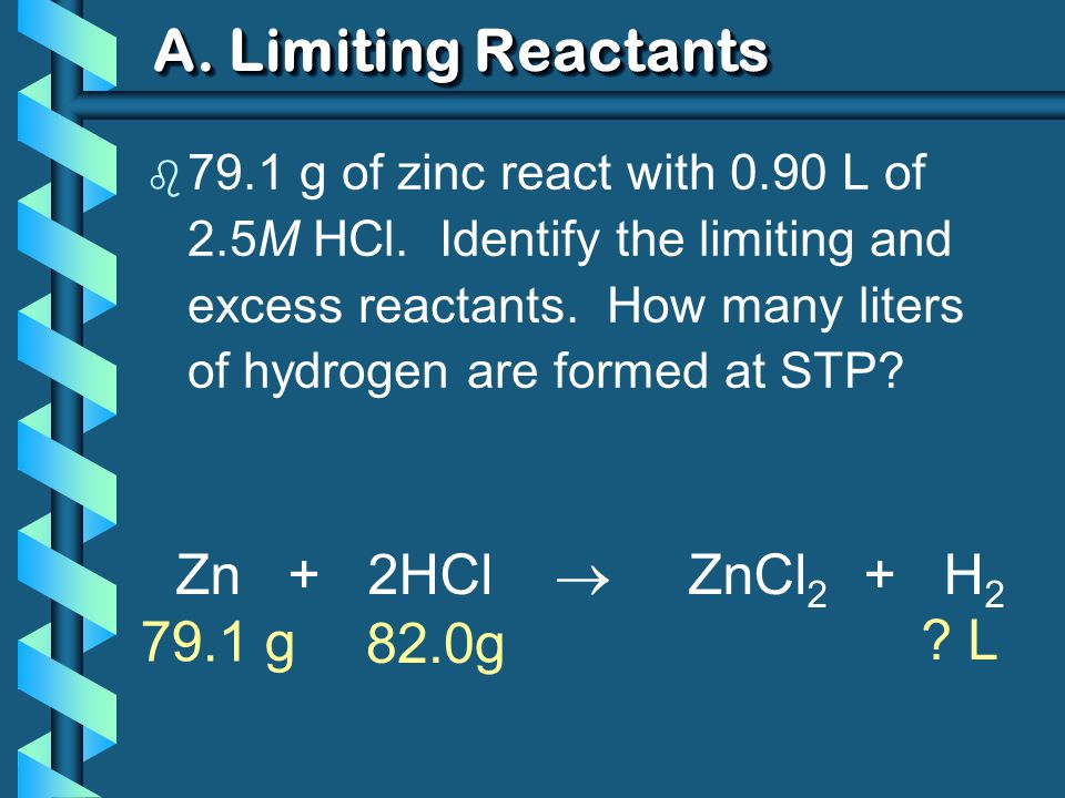 Summary of Limiting Reactant b Do stoichiometry twice to go from each reactant to same product Now you know LR and actual amount produced b Do stoichio once more from LR to ER to determine amount used…then subtract