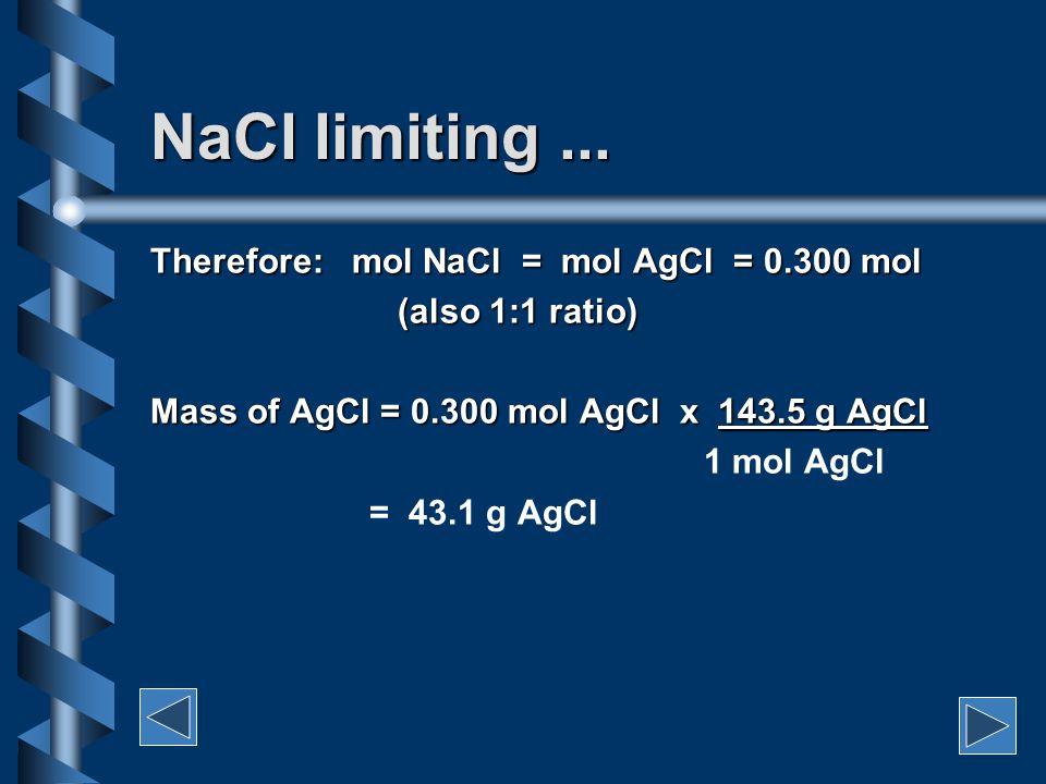 The balanced equation: NaCl (aq) + AgNO 3(aq) NaCl (aq) + AgNO 3(aq)  NaNO 3(aq) + AgCl (s) 3.00 L 2.50 L ? g 3.00 L 2.50 L ? g 0.1M 0.125 M 0.1M 0.1