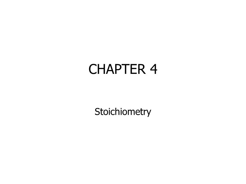 CHAPTER 4 Stoichiometry