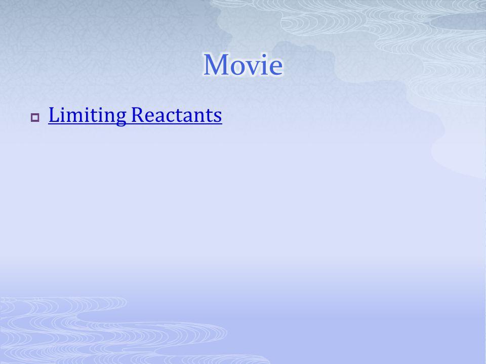  Limiting Reactants Limiting Reactants