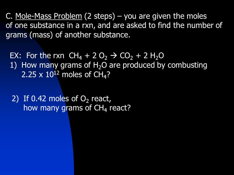 GIVEN GRAMS OF A (mass) GIVEN MOLES OF A 1 mol A.