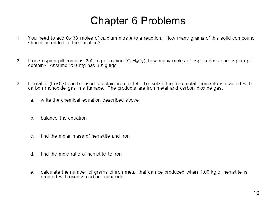 10 Chapter 6 Problems 1.You need to add 0.433 moles of calcium nitrate to a reaction.