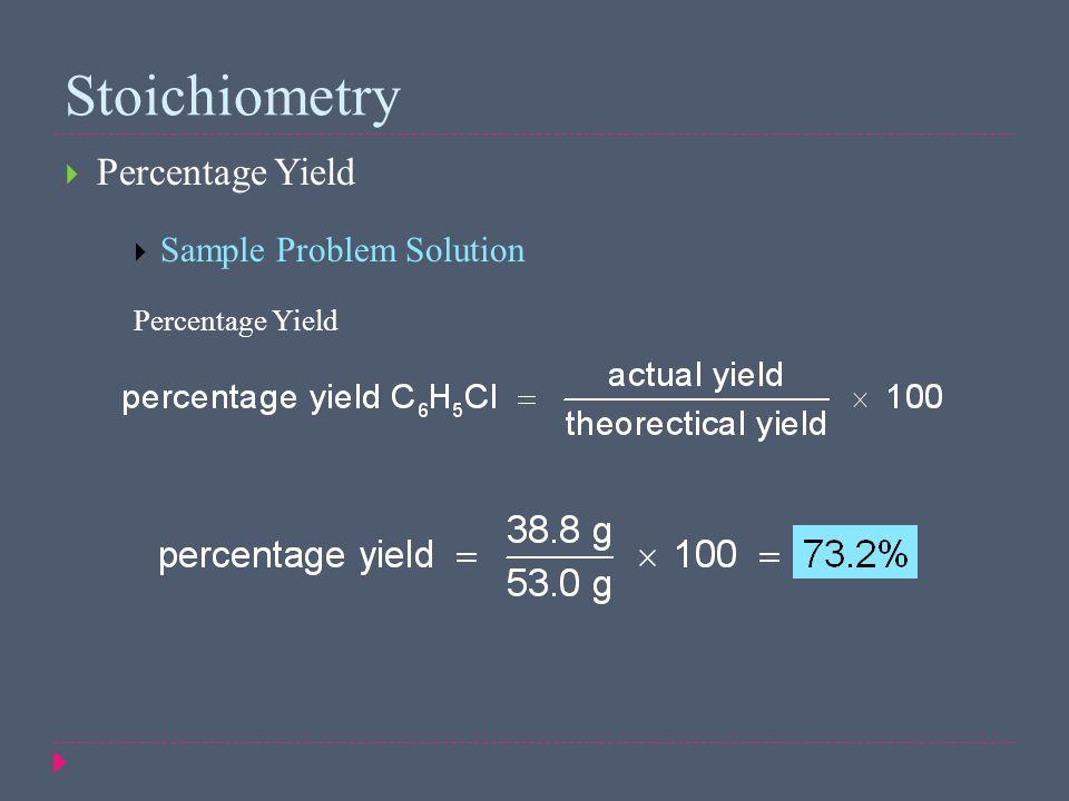  Percentage Yield  Sample Problem Solution Percentage Yield