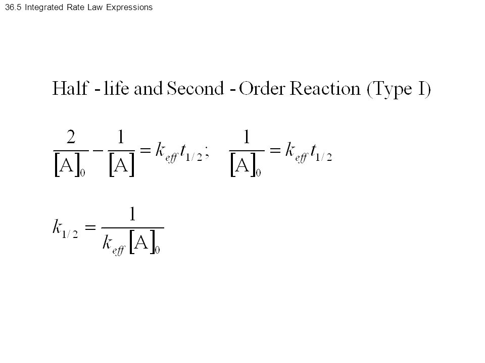 36.5 Integrated Rate Law Expressions