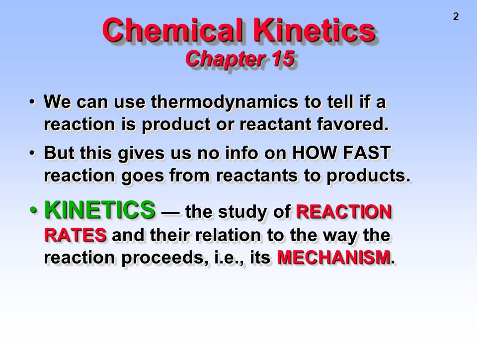 2 We can use thermodynamics to tell if a reaction is product or reactant favored.We can use thermodynamics to tell if a reaction is product or reactant favored.