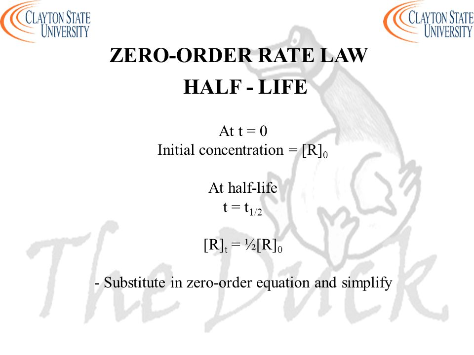 At t = 0 Initial concentration = [R] 0 At half-life t = t 1/2 [R] t = ½[R] 0 - Substitute in zero-order equation and simplify HALF - LIFE ZERO-ORDER R