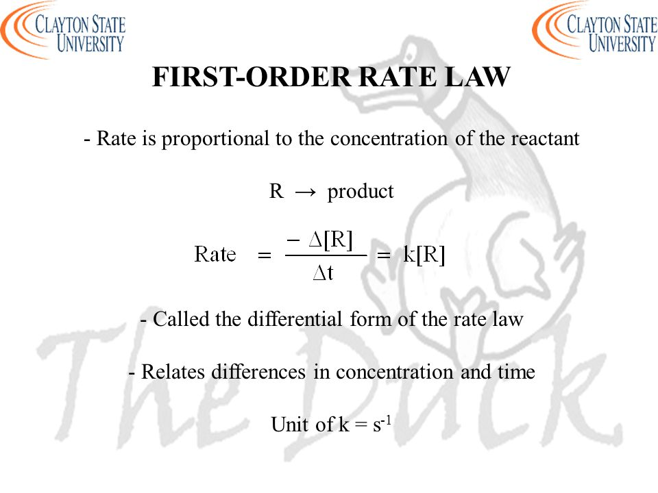 - Rate is proportional to the concentration of the reactant R → product FIRST-ORDER RATE LAW - Called the differential form of the rate law - Relates