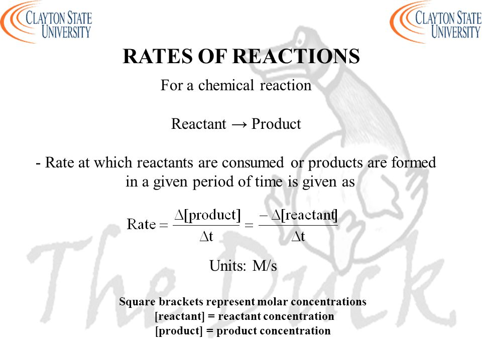 For a chemical reaction Reactant → Product - Rate at which reactants are consumed or products are formed in a given period of time is given as RATES O