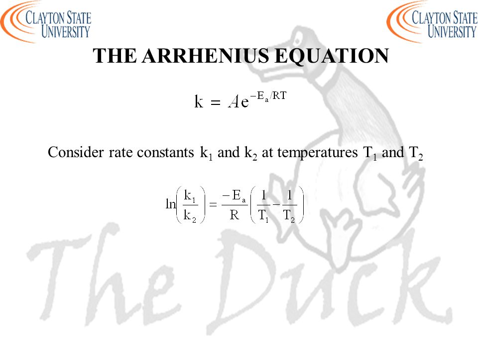 THE ARRHENIUS EQUATION Consider rate constants k 1 and k 2 at temperatures T 1 and T 2