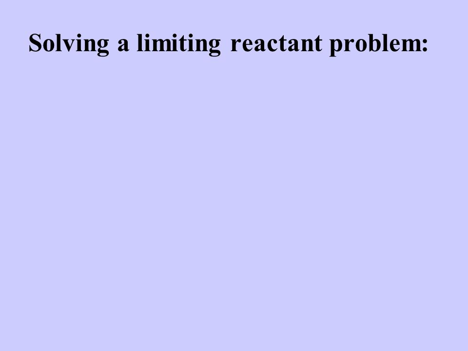 Solving a limiting reactant problem: