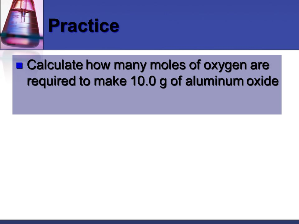 Mass-Mole We can also start with mass and convert to moles of product or another reactant We use molar mass and the mole ratio to get to moles of the