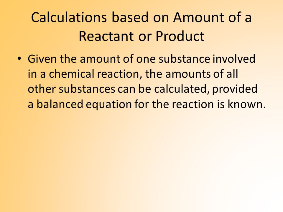 Mass-Mass Stoichiometry In these problems, the mass of one of the reactants or products is known and is used to determine the mass of another aspect.