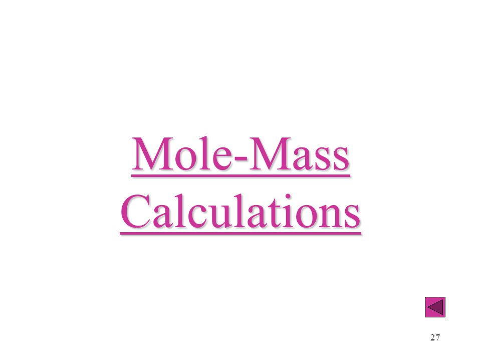 27 Mole-Mass Calculations