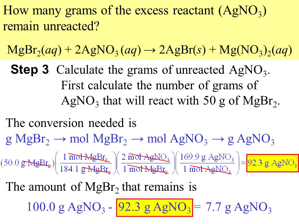 47 How many grams of the excess reactant (AgNO 3 ) remain unreacted.