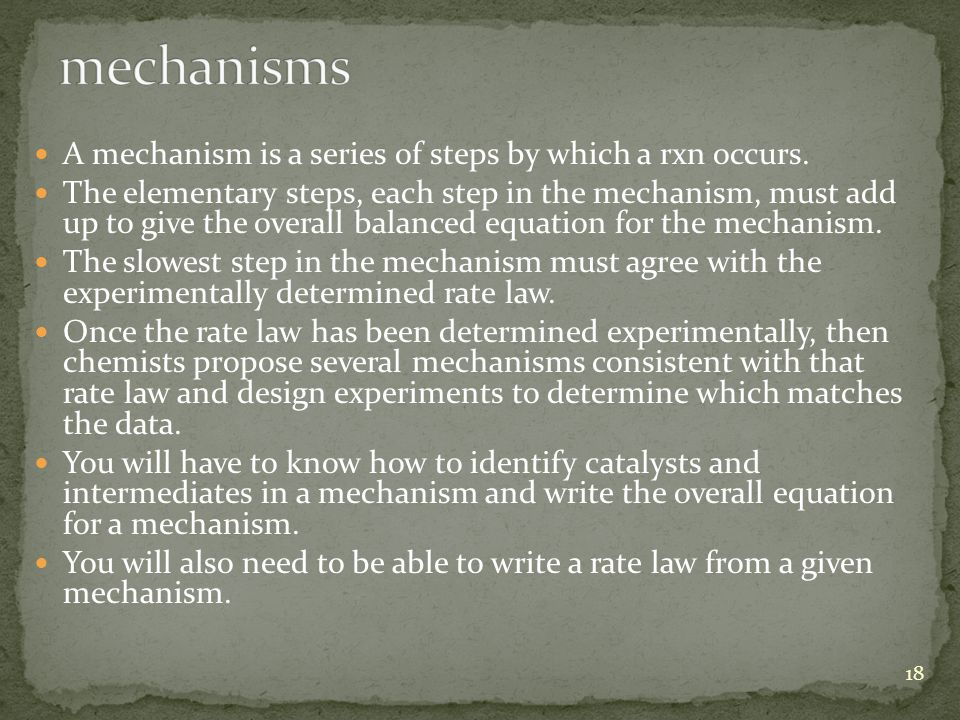 A mechanism is a series of steps by which a rxn occurs.