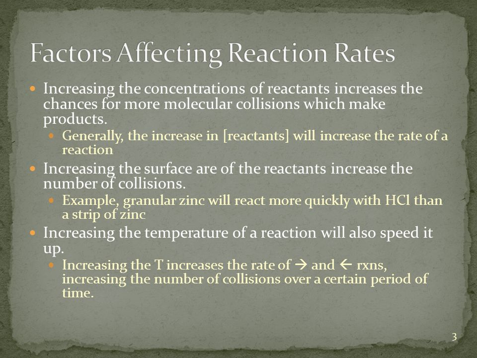 Increasing the concentrations of reactants increases the chances for more molecular collisions which make products.