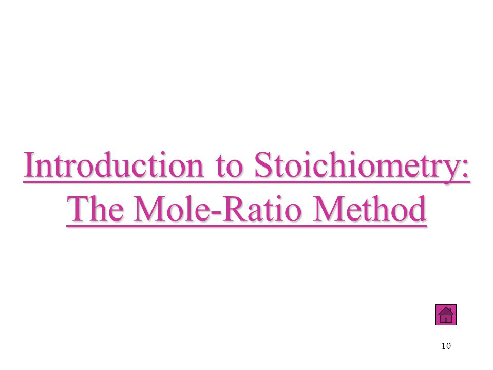10 Introduction to Stoichiometry: The Mole-Ratio Method
