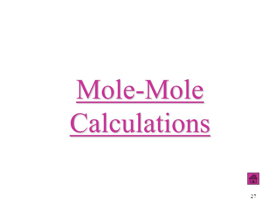 27 Mole-Mole Calculations