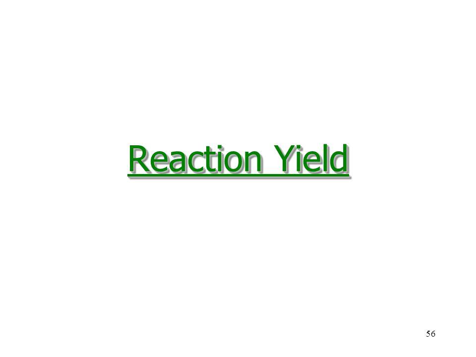 56 Reaction Yield