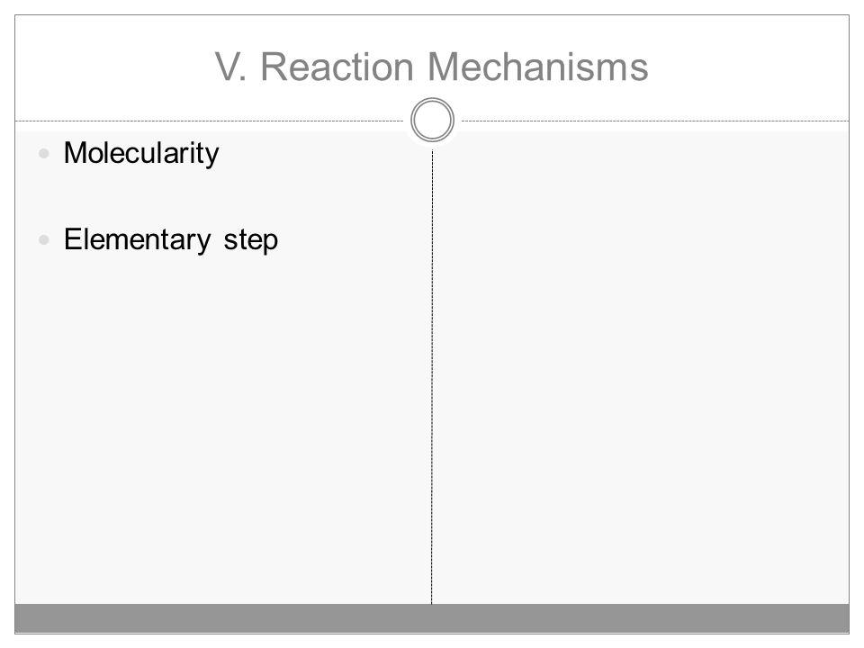 V. Reaction Mechanisms Molecularity Elementary step