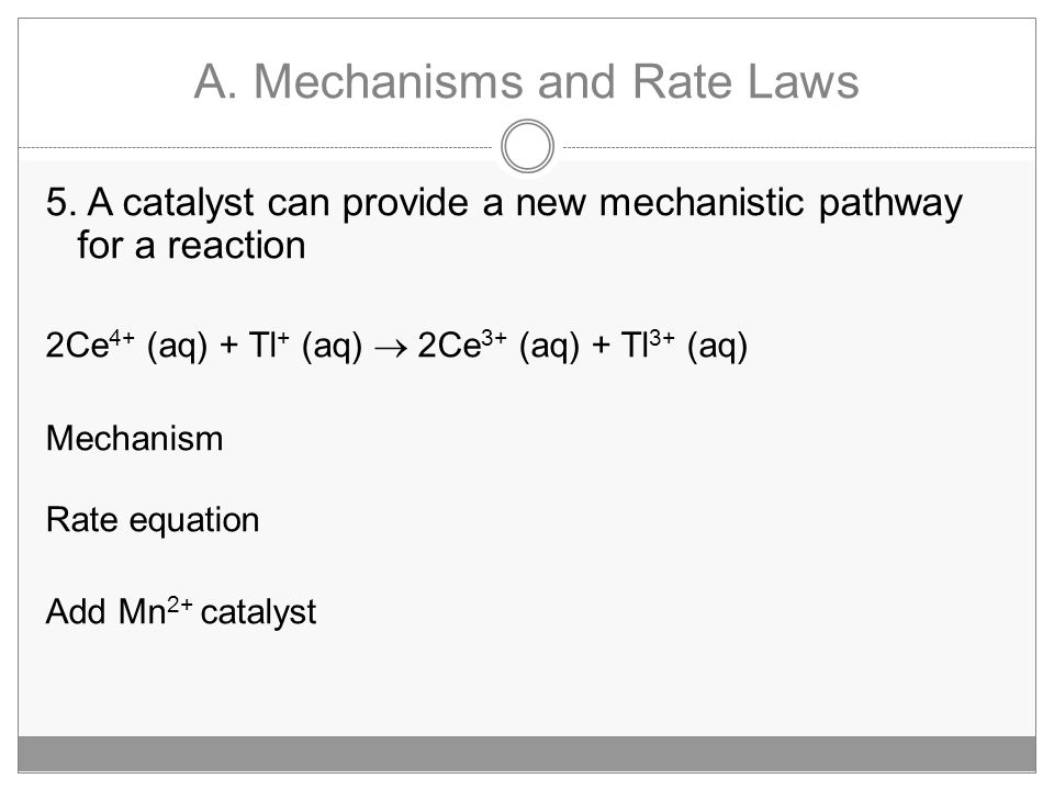A.Mechanisms and Rate Laws 5.