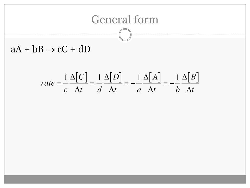 General form aA + bB  cC + dD