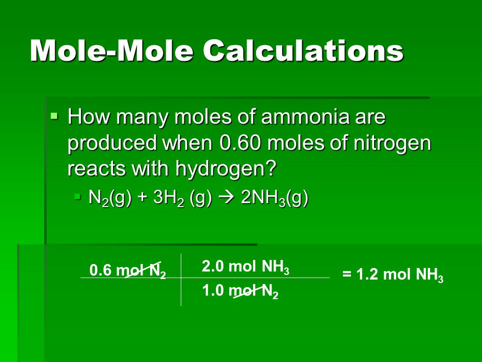Mole-Mole Calculations  These mole ratios can be used to calculate the moles of one chemical from the given amount of a different chemical  Example: How many moles of chlorine is needed to react with 5 moles of sodium (without any sodium left over).