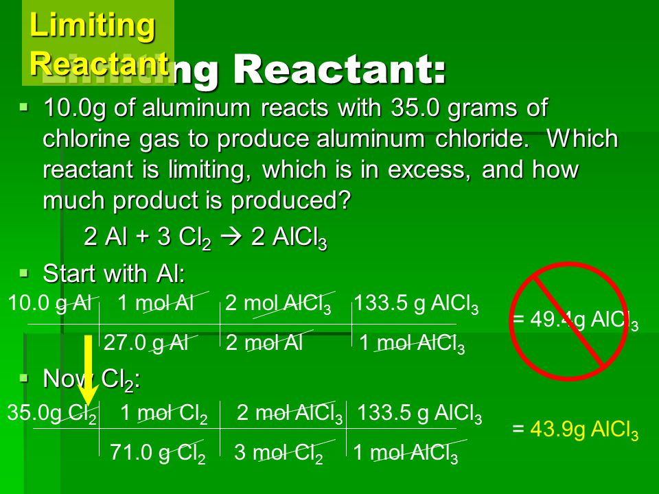 Limiting Reactant  To find the correct answer, we have to try all of the reactants.