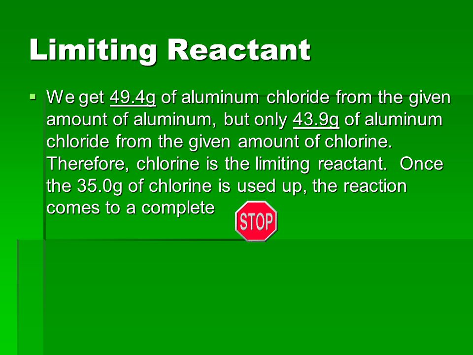Limiting Reactant:  10.0g of aluminum reacts with 35.0 grams of chlorine gas to produce aluminum chloride.