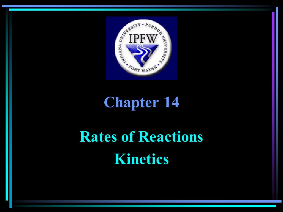 Chapter 14 Rates of Reactions Kinetics