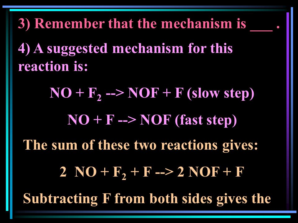 3) Remember that the mechanism is ___.