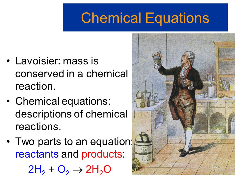 Law of conservation of mass: matter cannot be lost in any chemical reactions. Chemical Equations