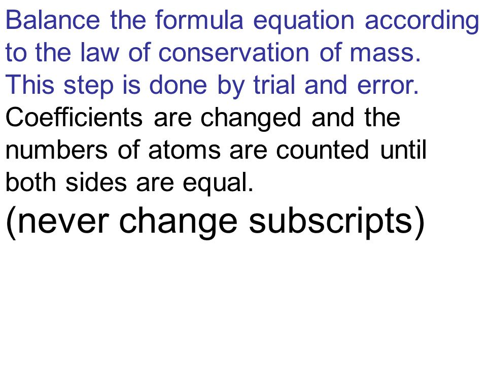 Balance the formula equation according to the law of conservation of mass.