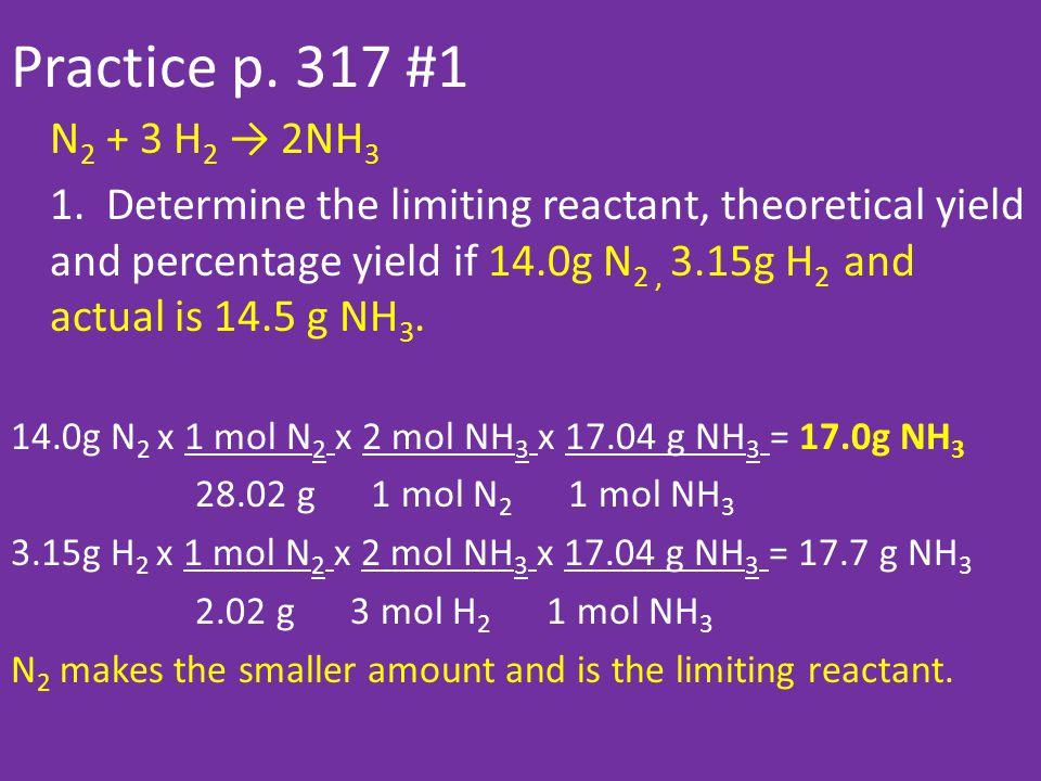 Practice p.317 #1 N 2 + 3 H 2 → 2NH 3 1.