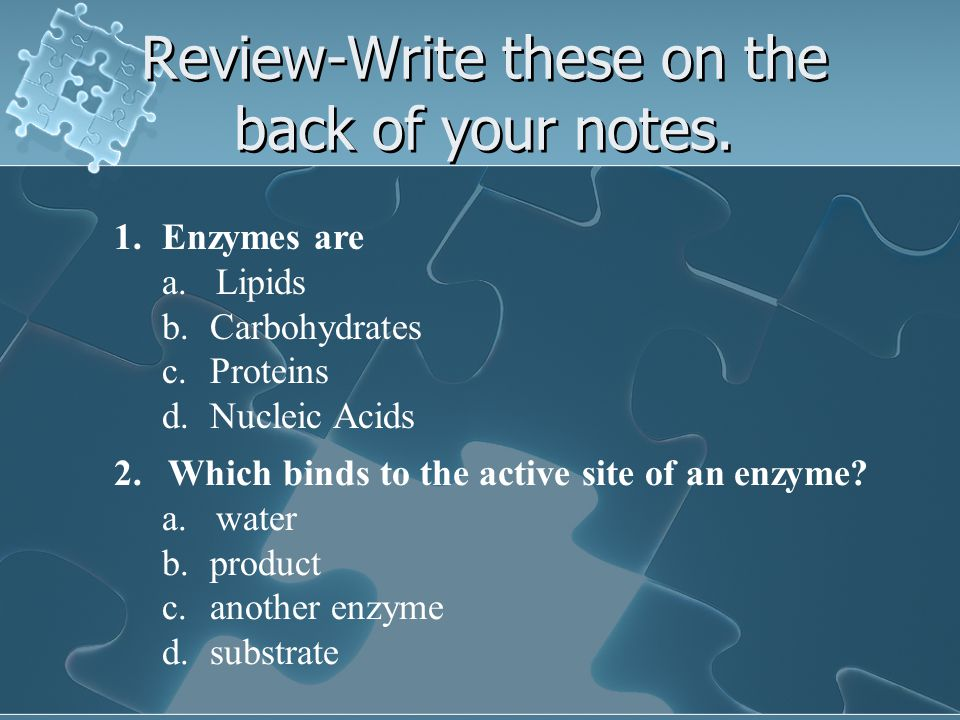 Review-Write these on the back of your notes.